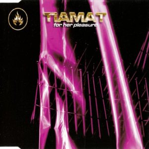 Tiamat - For Her Pleasure cover art