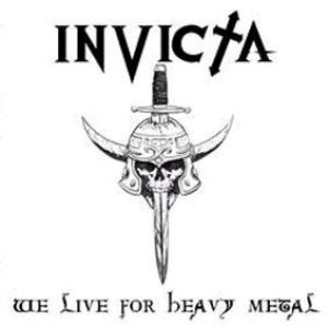 Invicta - We Live for Heavy Metal cover art