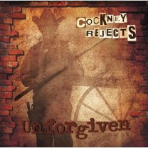 Cockney Rejects - Unforgiven cover art