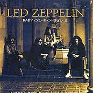 Led Zeppelin - Baby Come on Home cover art