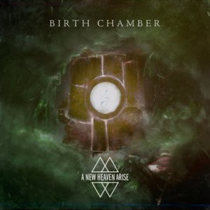 A New Heaven Arise - Birth Chamber cover art