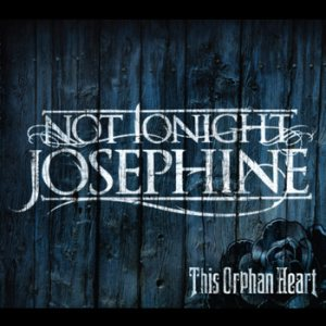 Not Tonight Josephine - This Orphan Heart cover art