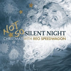 REO Speedwagon - Not So Silent Night...Christmas cover art