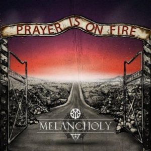 Melancholy - Prayer Is on Fire cover art