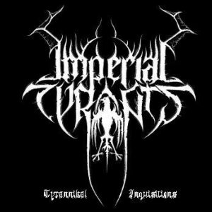 Imperial Tyrants - Tyrannikal Inquisitions cover art