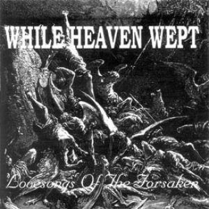 While Heaven Wept - Lovesongs of the Forsaken cover art