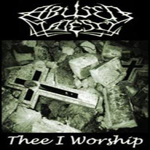 Abused Majesty - Thee I Worship cover art