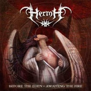 Hermh - Before the Eden - Awaiting the Fire cover art