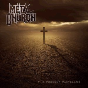Metal Church - This Present Wasteland cover art