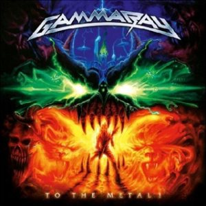 Gamma Ray - To the Metal cover art