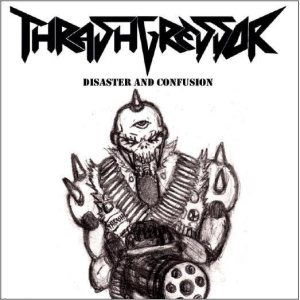 Thrashgressor - Disaster and Confusion cover art