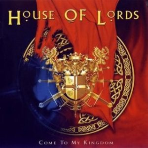 House Of Lords - Come to My Kingdom cover art
