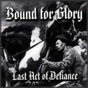 Bound for Glory - Last Act of Defiance cover art