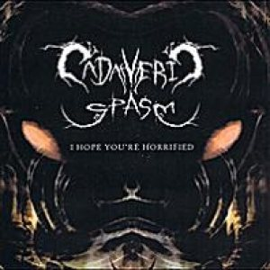 Cadaveric Spasm - I Hope You're Horrified cover art