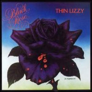 Thin Lizzy - Black Rose : a Rock Legend cover art
