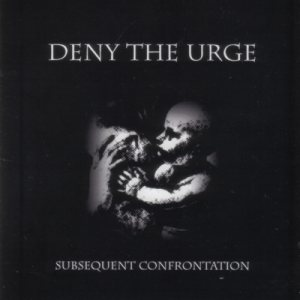 Deny The Urge - Subsequent Confrontation cover art