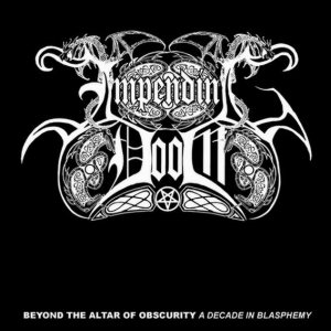 Impending Doom - Beyond the Altar of Obscurity (A Decade of Blasphemy) cover art