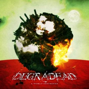 Degradead - A World Destroyer cover art