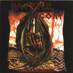 Hateful Agony - Existence Is Punishment cover art