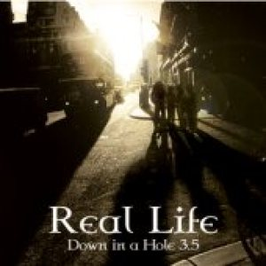 Down In A Hole - Real Life cover art
