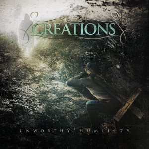 Creations - Unworthy / Humility cover art