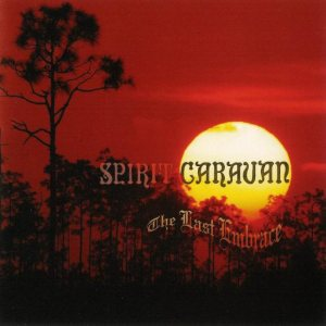 Spirit Caravan - The Last Embrace cover art