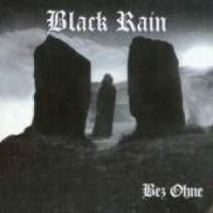 Black Rain - Bez Ohne cover art