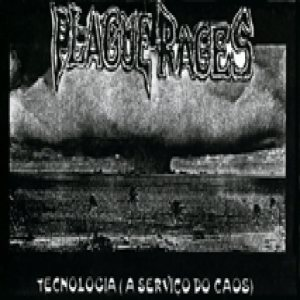 Plague Rages - Tecnologia (A Serviço do Caos) cover art
