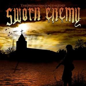 Sworn Enemy - The Beginning of the End cover art