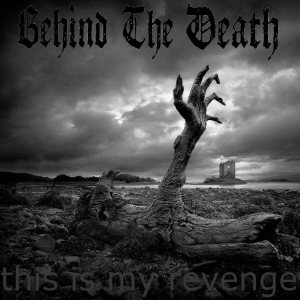 Behind the Death - This is My Revenge cover art