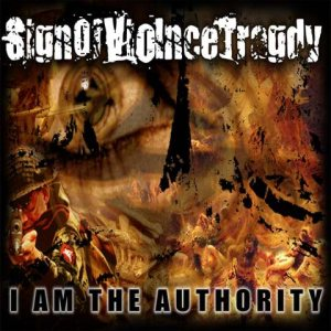 SignOfViolnceTragdy - I Am the Authority cover art