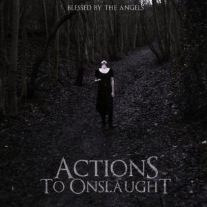 Actions To Onslaught - Blessed by the Angels cover art