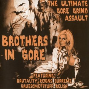 Gruesome Stuff Relish / Brutality Reigns Supreme - Brothers in Gore cover art