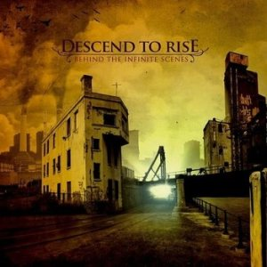 Descend to Rise - Behind the Infinite Scenes cover art