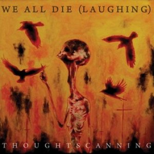 We All Die (Laughing) - Thoughtscanning cover art