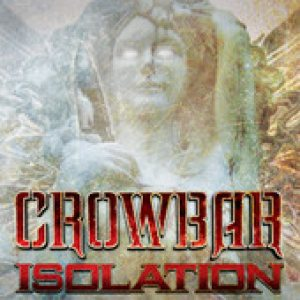 Crowbar - Isolation cover art