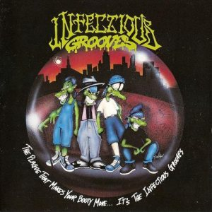 Infectious Grooves - The Plague That Makes Your Booty Move...It's the Infectious Grooves cover art