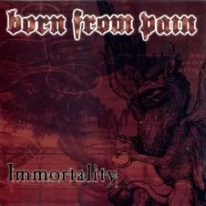Born from Pain - Immortality cover art