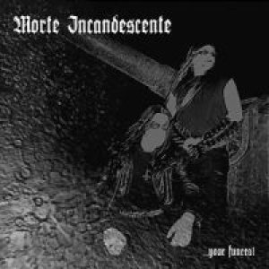 Morte Incandescente - ...Your Funeral cover art