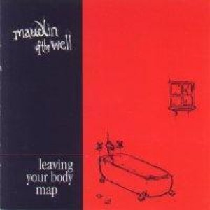 Maudlin of the Well - Leaving Your Body Map cover art
