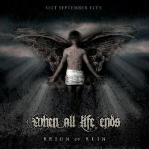 When All Life Ends - Reign of Ruin cover art