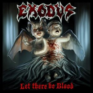 Exodus - Let There Be Blood cover art