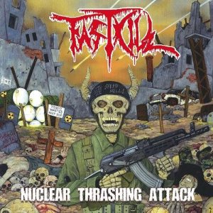 Fastkill - Nuclear Thrashing Attack cover art