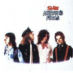 Slade - Nobody's Fools cover art