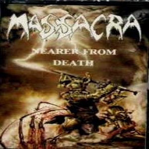 Massacra - Nearer From Death