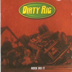 Dirty Rig - Rock Did It cover art