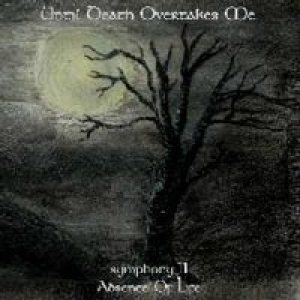 Until Death Overtakes Me - Symphony II - Absence of Life cover art