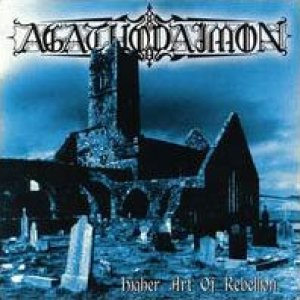 Agathodaimon - Higher Art of Rebellion cover art
