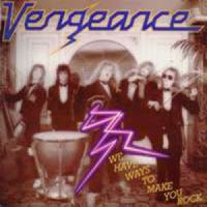 Vengeance - We Have Ways to Make You Rock cover art