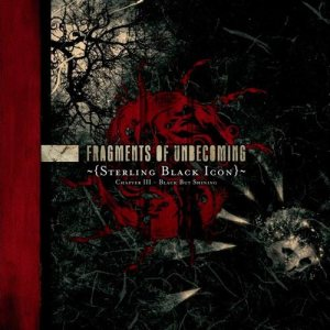 Fragments of Unbecoming - Sterling Black Icon - Chapter III - Black But Shining cover art